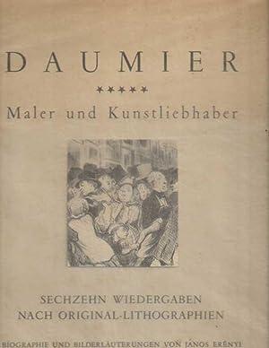 Daumier. Maler und Kunstliebhaber. Sechzehn Wiedergaben Nach Original-Lithographien: Daumier, ...