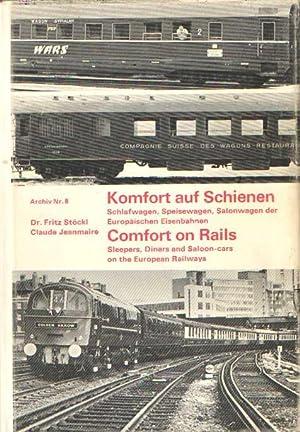 Komfort auf Schienen. Schlafwagen, Speisewagen, Salonwagen der Europäischen Eisenbahnen. &#x2F...