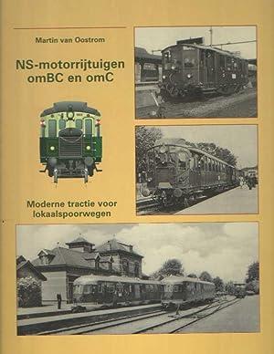 NS-motorrijtuigen omBC en omC: Moderne tractie voor lokaalspoorwegen.: Oostrom, Martin van