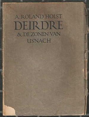 Deirdre en de zonen van Usnach: Roland Holst, A.
