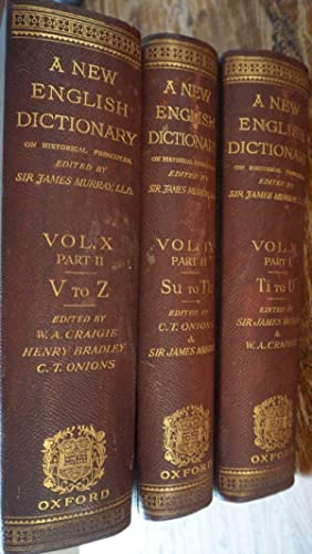 A New English Dictionary on Historical Principles founded mainly on the materials collected by Th...