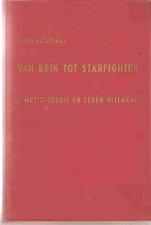 Van Brik tot Starfighter. Vijftig jaar Nederlandse luchtmachtvliegtuigen. I. Met stofbril en ...