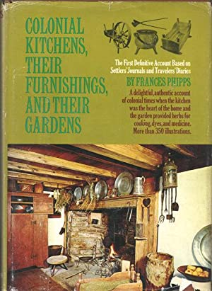 Colonial Kitchens, their Furnishings and their Gardens: Phipps, Frances