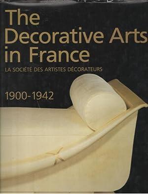 The Decorative Arts in France. la sociéte des artistes décorateurs. 1900-1942: ...