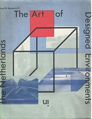 The Art of Designed Environments in The Netherlands: Benjamin III, Lloyd W.