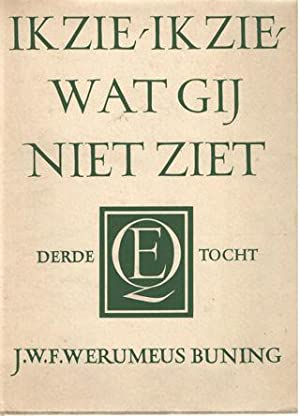 Ik zie, ik zie wat gij niet ziet III. Derde zwerftocht door ons land: Werumeus Buning, J.W.F.
