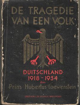 De tragedie van een volk. Duitschland 1918-1934. Geautoriserde vertaling van J. Feitsma: Lowenstein...