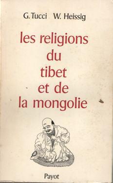 Les religions du Tibet et de la Mongolie: Tucci, G. & W. Heissig