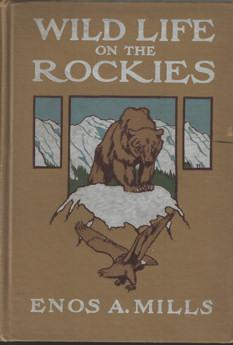 Wild Life on the Rockies: Mills, Enos A.