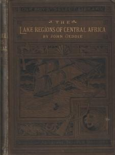 The lake Regions of Central Africa. A Record of Modern Discovery: Geddie, John