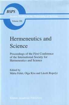 Hermeneutics and Science. Proceedings of the First Conference of the International Society for ...