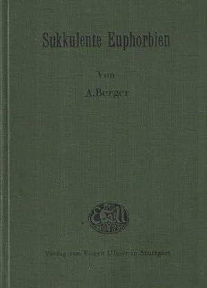 Sukkulente Euphorbien. Beschreibung und Anleitung zum Bestimmen der kultivierten Arten, mit kurzen ...
