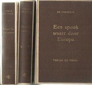 De vuurdoop (1848). Een spook waart door Europa. Nieuwe rivieren. Hagel in het graan: Vries, Theun ...