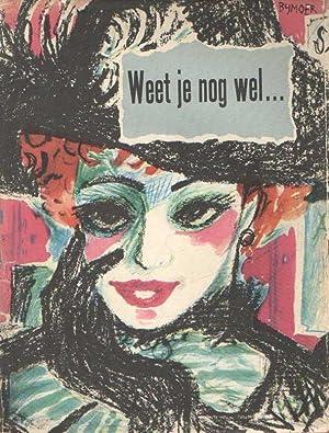 Weet je nog wel., Een boek vol pluche en pleizier (1900-1929): Endt, Friso (samensteller)