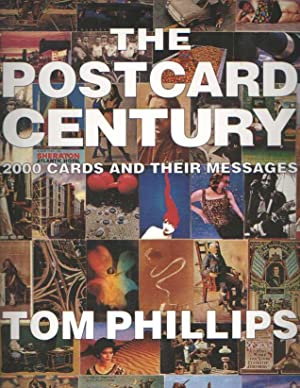 The Postcard Century - 2000 cards and: Phillips, Tom