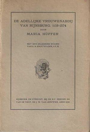 De adellijke vrouwenabdij van Rijnsburg. 1133-1574. Met een inleidend woord van fr. B. Kruitwagen: ...