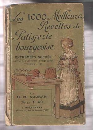 Les 1000 meilleures recettes de pâtisserie bourgeoise.: Audran, H.M.