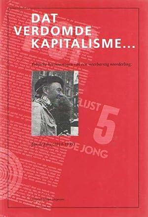 Dat verdomde kapitalisme. Politieke herinneringen van een: Bosma, Gerda e.a.