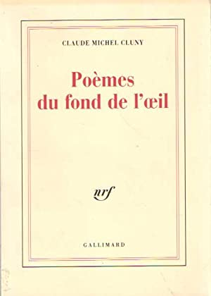 Poèmes du fond de l'oeil. Suivi par: Cluny, Claude Michel