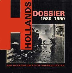 Hollands dossier 1980-1990. Een decennium fotojournalistiek