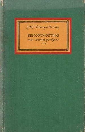 Een ontmoeting met vreemde gevolgen (hoe Maria: Werumeus Buning, J.W.F.