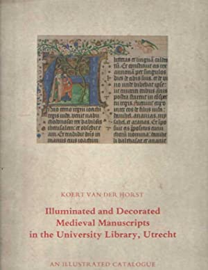 Illuminated and decorated Medieval Manuscripts in the: HORST, KOERT VAN