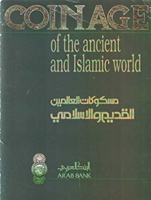 Coinage of the Ancient and Islamic World. Illustrated by coins from th Goussous collectio