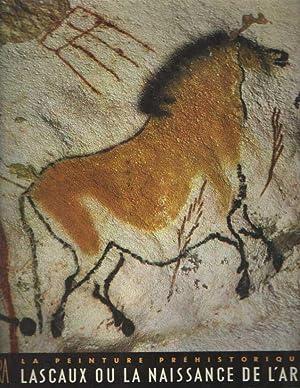 La peinture préhistorique. Lascaux, ou la naissance: Bataille, G.