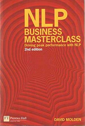 NLP Business Masterclass. Driving Peak Performance with NLP