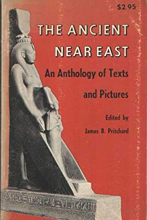 The ancient Near East. An anthology of texts and pictures