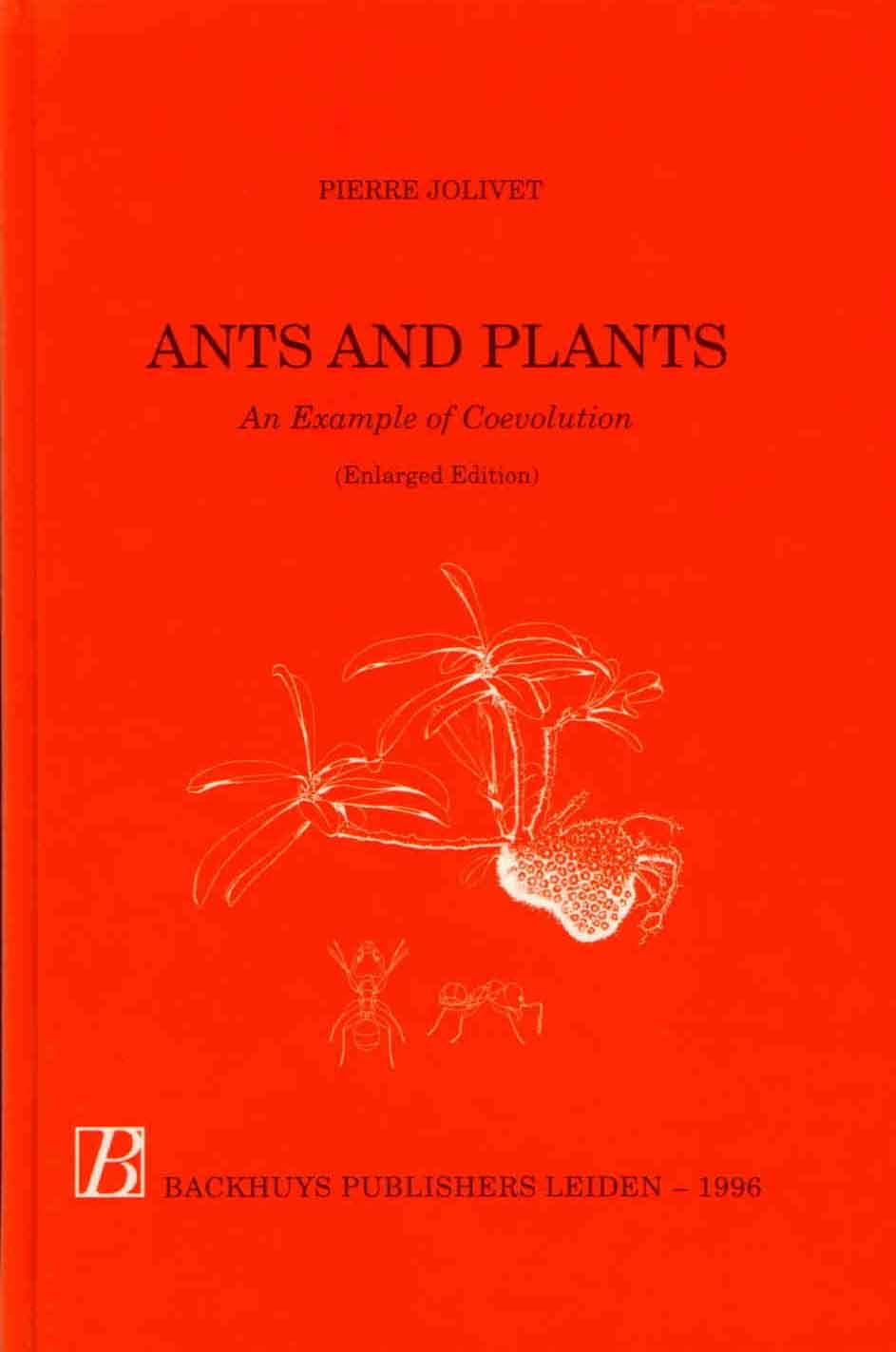 Ants And Plants An Example Of Coevolution By Jolivet P Backhuys
