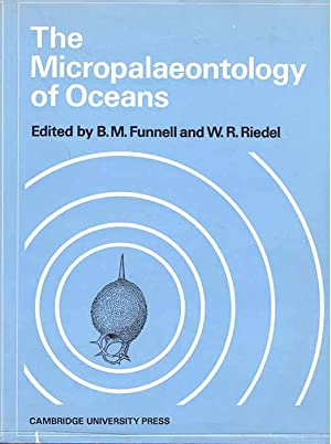 The Micropalaeontology of Oceans: Proceedings of the: Funnell, B.M.; Riedel,