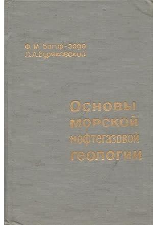 Principles of Marine Petroleum Geology]: Bagir-Zade, F.M.; Burjakovsky,