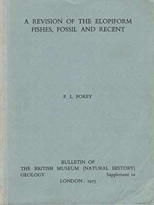 A Revision of Elopiform Fishes, Fossil and: Forey, P.L.