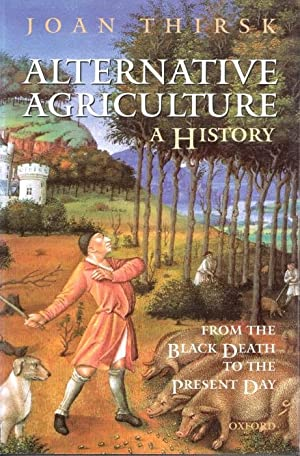 Alternative Agriculture: A History from the Black Death to the Present Day
