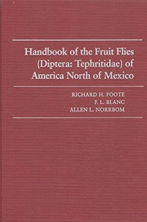 Handbook of the Fruit flies (Diptera, Tephritidae): Foote, R.H.; Blanc,