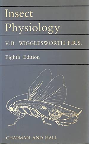 Insect Physiology: Wigglesworth, V.B.