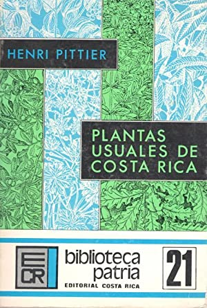 Plantas Usuales de Costa Rica: Pittier, H.