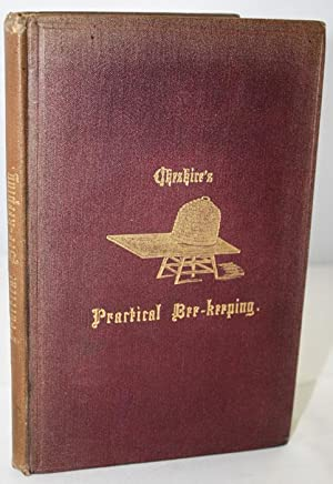 Practical Bee-Keeping: being plain instructions to the amateur for the successful management of t...