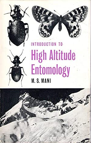 Introduction to High Altitude Entomology: Insect Life: Mani, M.S.