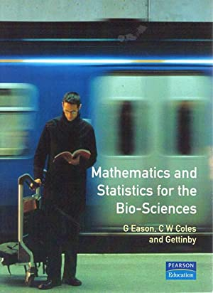 Mathematics and Statistics for the Bio-Sciences: Eason, G.; Coles,