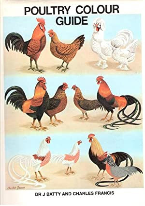 Poultry Colour Guide: Covering Large Fowl, Natural Bantams, Ducks, Geese, Turkeys and Guinea Fowl