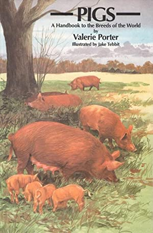 Pigs: A Handbook to the Breeds of the World