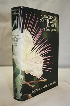 Flowers of South-West Europe: A Field Guide: Polunin, O.; Smythies,