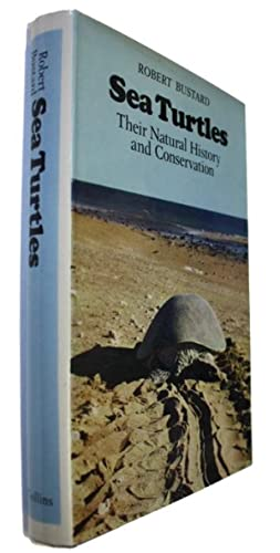 Sea Turtles Their Natural History and Conservation: Bustard, R.