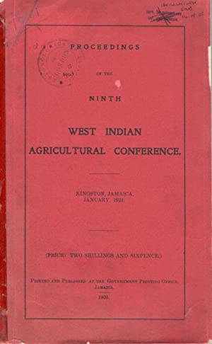 Proceedings of the Ninth West Indian Agricultural Conference, Kingston, Jamaica, January 1924