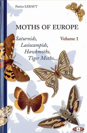 Moths of Europe. Vol. 1: Saturnids, Lasiocampids,: Leraut, P.
