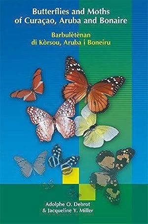 Butterflies and Moths of Curacao Aruba and: Debrot, A.O.; Miller,