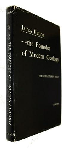 James Hutton - the Founder of Modern: Bailey, E.B.