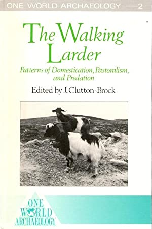 The Walking Larder: Patterns of Domestication, Pastoralism, and Predation